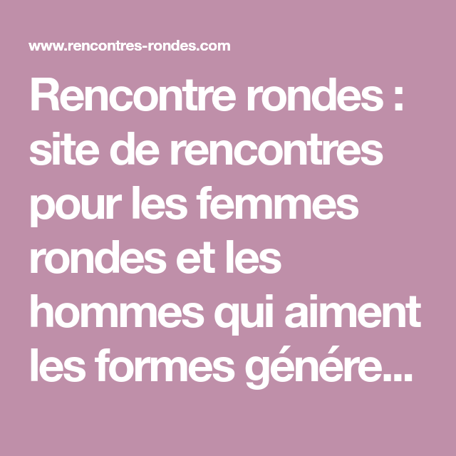 Rencontre Homme rond