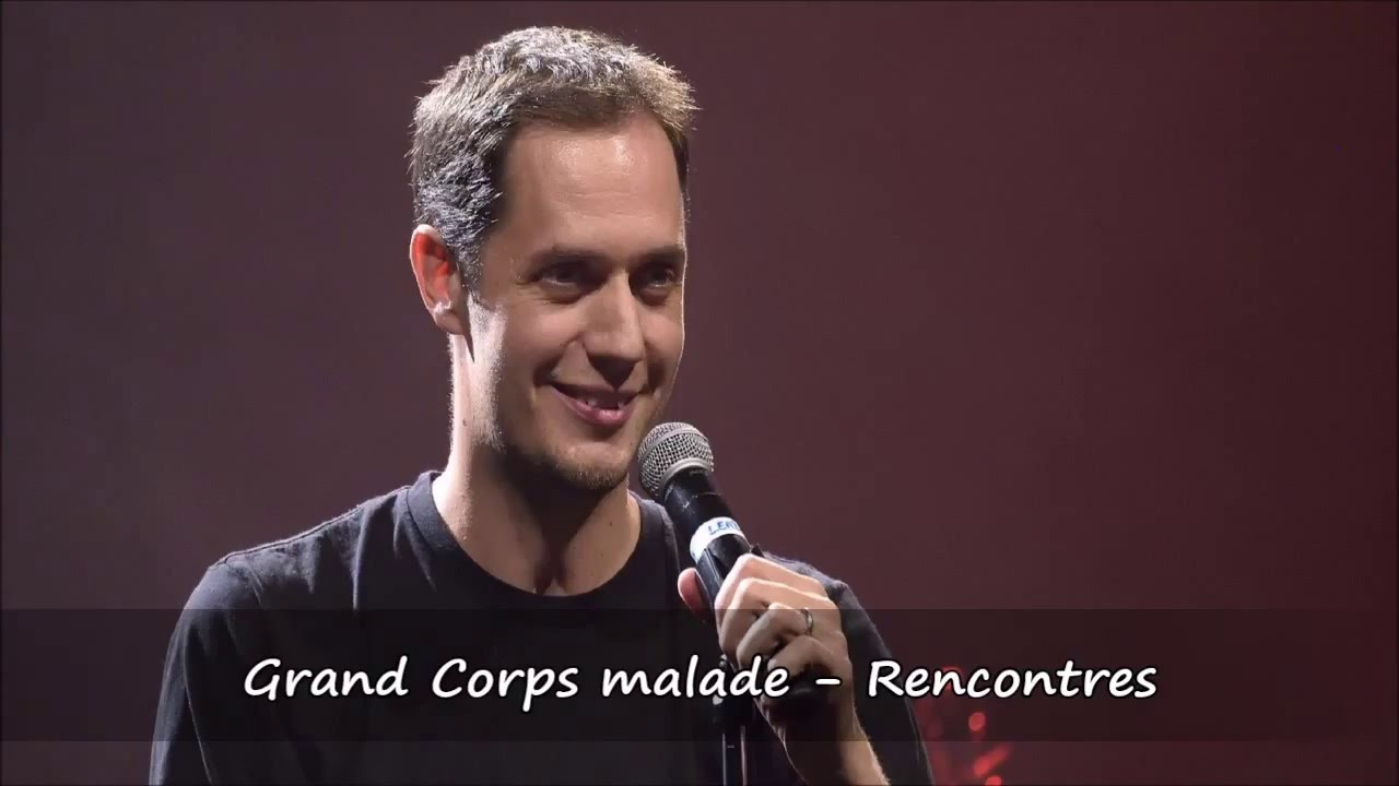 Grand Corps Malade - Rencontre lyrics + English translation