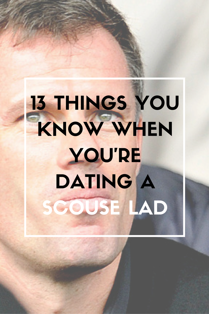 dating a scouse lad